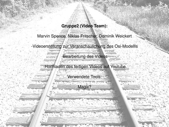 Gruppe2 (Video Team):