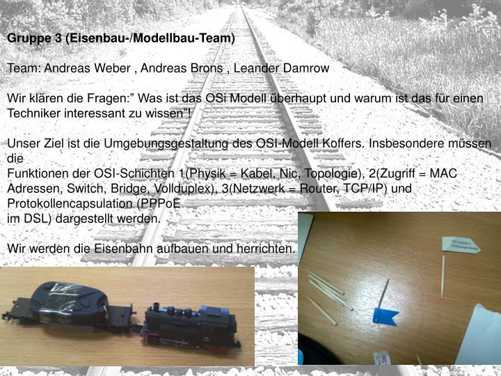 Gruppe 3 (Eisenbau-/Modellbau-Team)
