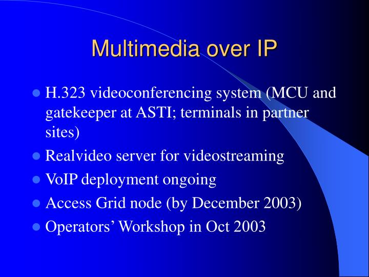 Multimedia over IP