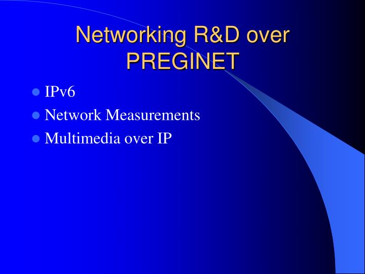Networking R&D over PREGINET