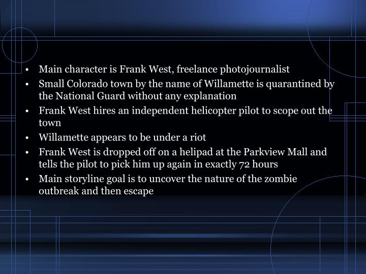 Main character is Frank West, freelance photojournalist