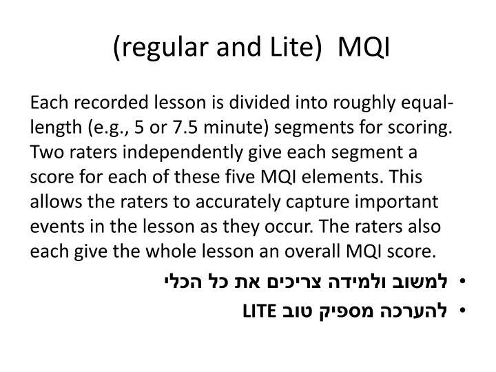 (regular and Lite)  MQI