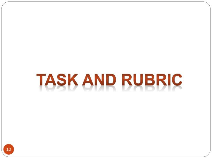 Task and Rubric