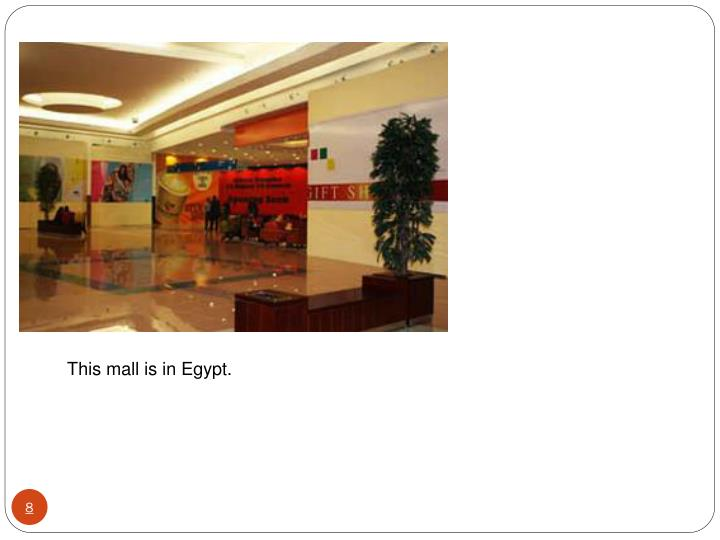 This mall is in Egypt.