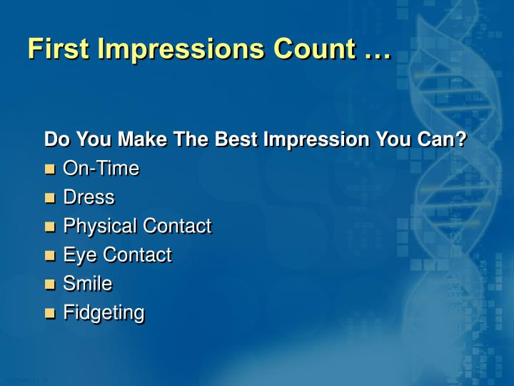 First Impressions Count …