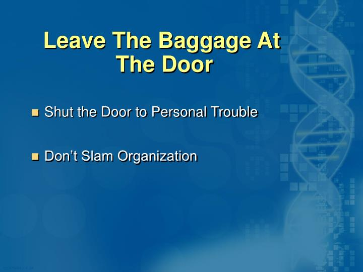 Leave The Baggage At The Door