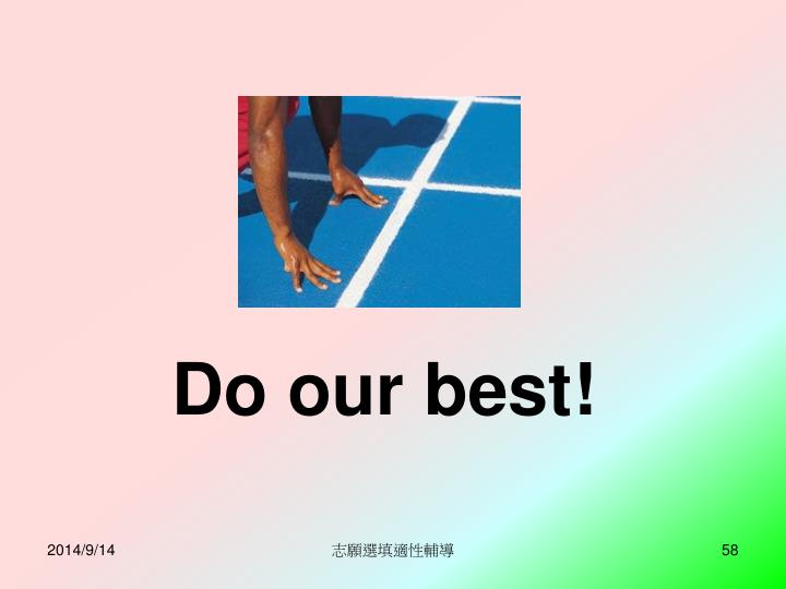 Do our best!