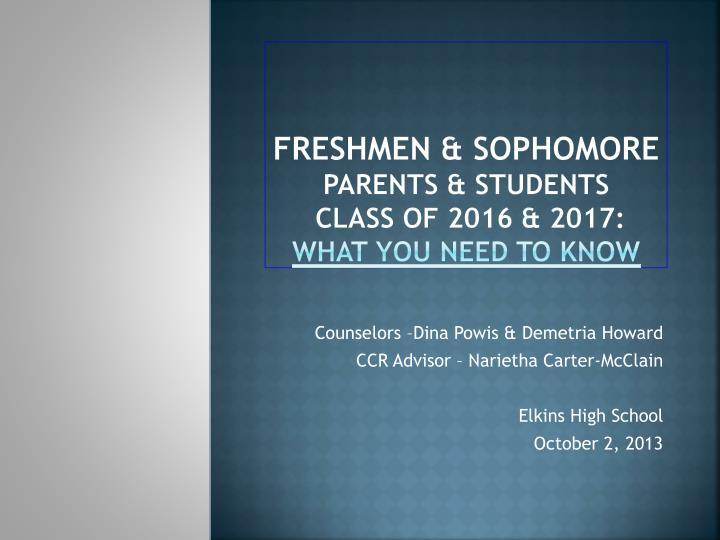 Freshmen sophomore parents students class of 2016 2017 what you need to know