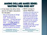 making dollars makes sense wasting them does not