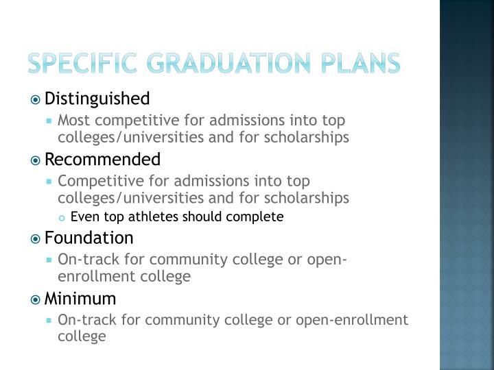 specific Graduation plans