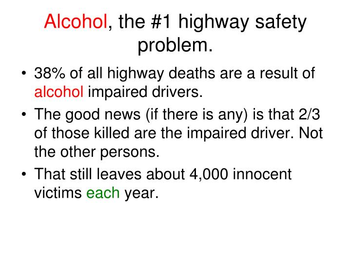 Alcohol the 1 highway safety problem