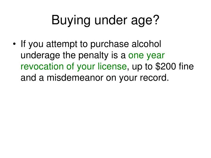 Buying under age?