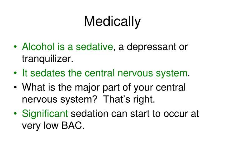 Medically