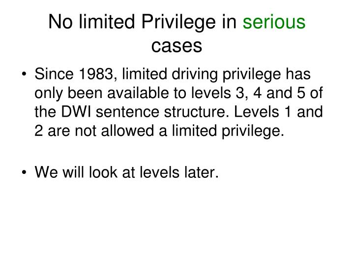 No limited Privilege in