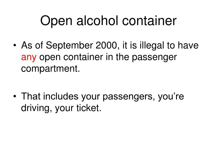 Open alcohol container