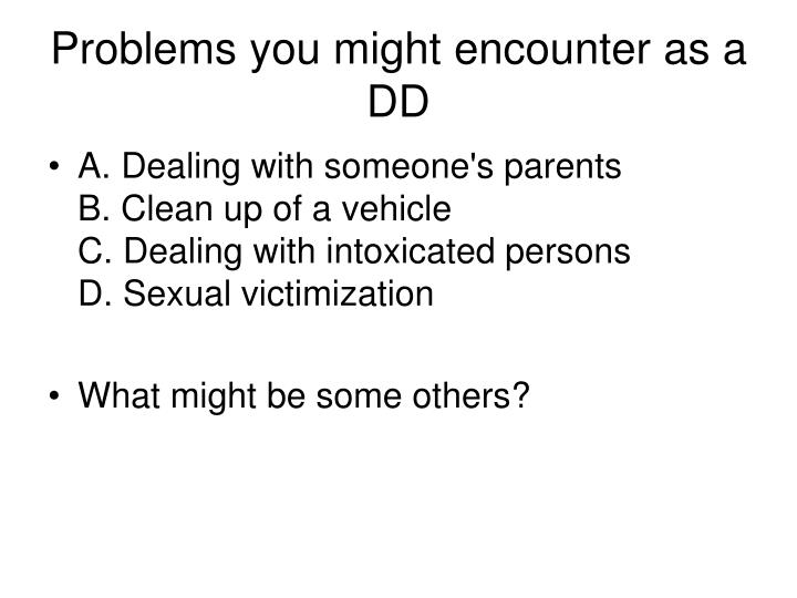 Problems you might encounter as a DD