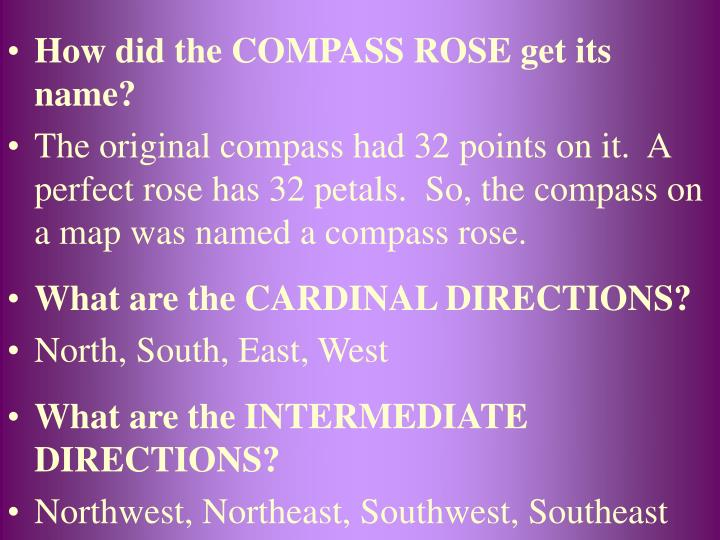 How did the COMPASS ROSE get its name?