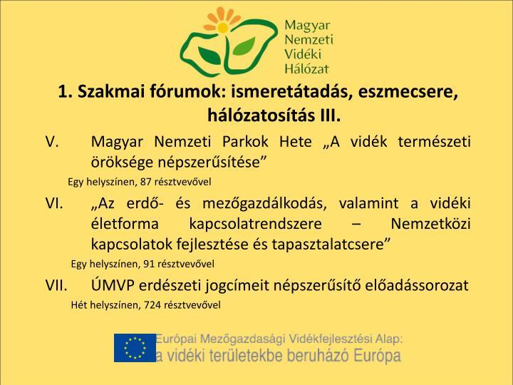 1. Szakmai fórumok: ismeretátadás, eszmecsere, hálózatosítás III.