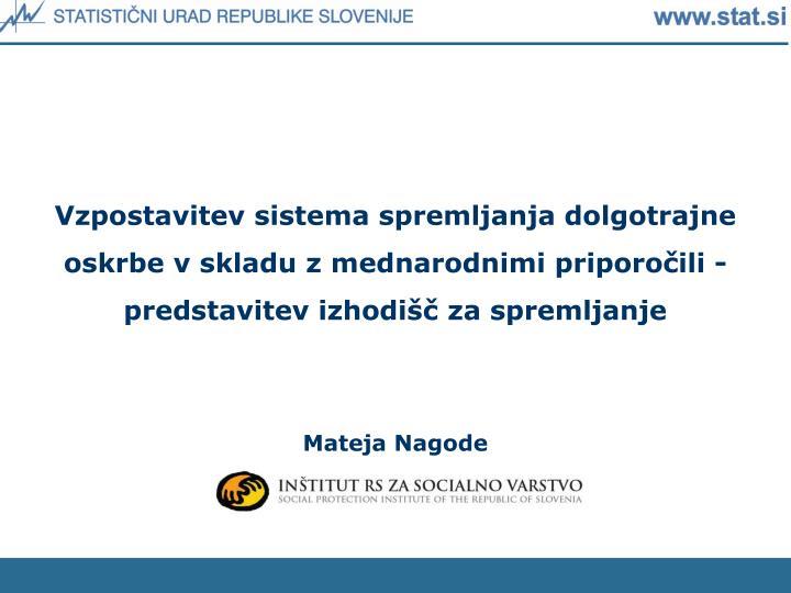 Vzpostavitev sistema spremljanja dolgotrajne oskrbe v skladu z mednarodnimi priporočili - predstavitev izhodišč za spremljanje