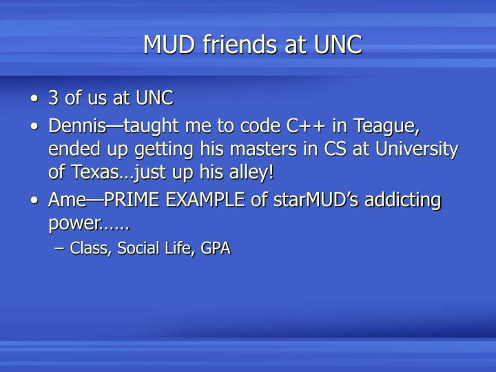 MUD friends at UNC