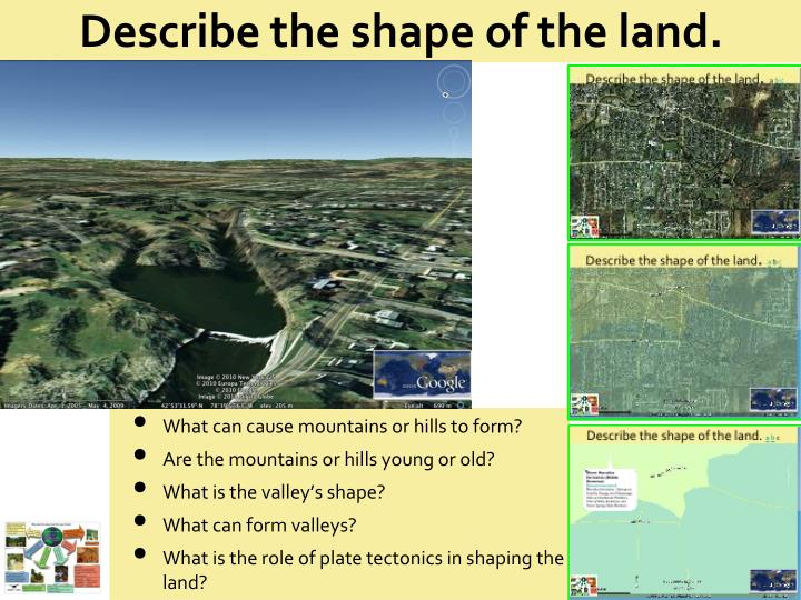 Describe the shape of the land.