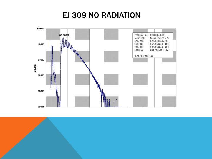 EJ 309 No radiation
