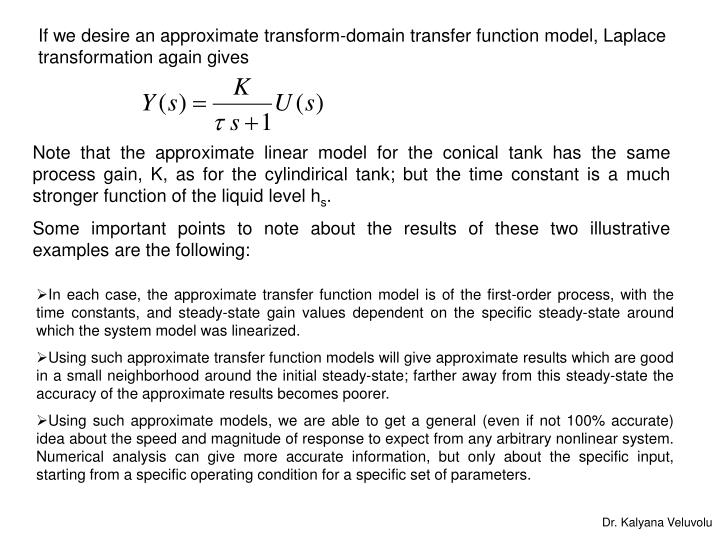 If we desire an approximate transform-domain transfer function model, Laplace transformation again gives