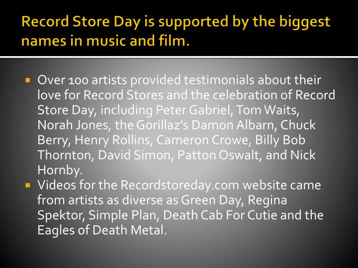 Record Store Day is supported by the biggest names in music and film.