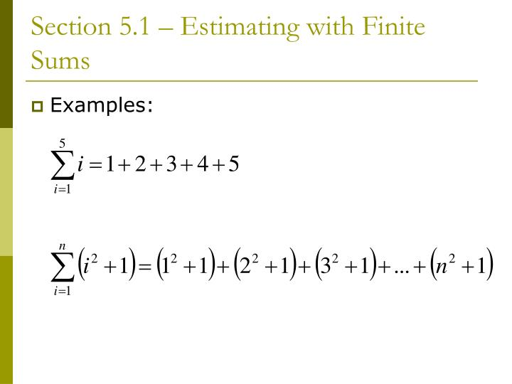 Section 5.1 – Estimating with Finite Sums