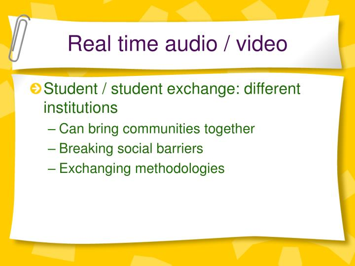 Real time audio / video