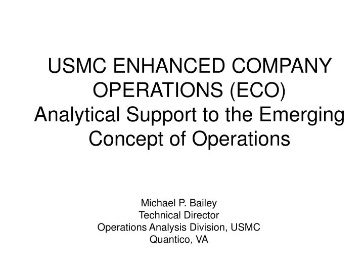 USMC ENHANCED COMPANY OPERATIONS (ECO)