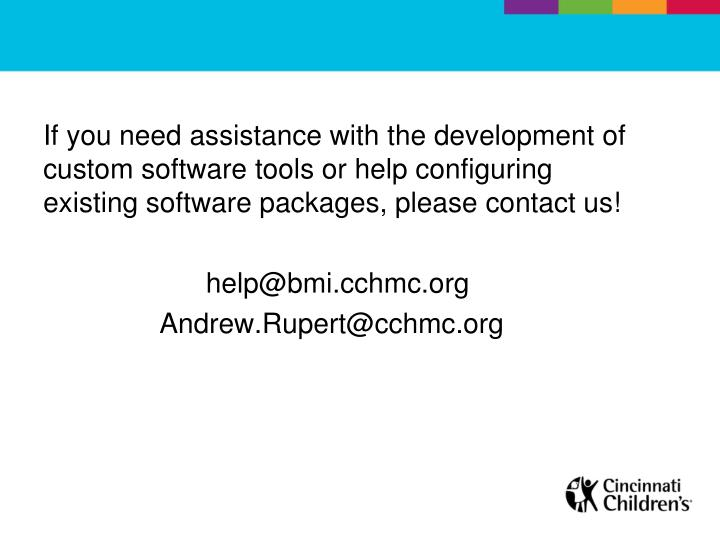 If you need assistance with the development of custom software tools or help configuring existing software packages, please contact us!