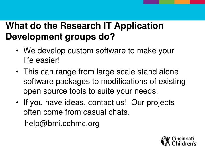What do the Research IT Application Development groups do?