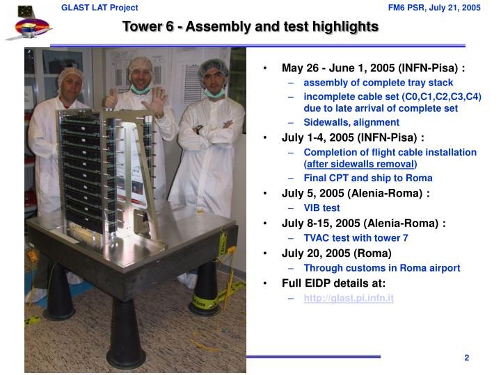 Tower 6 assembly and test highlights