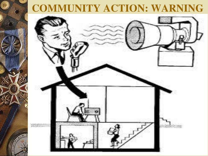 COMMUNITY ACTION: WARNING