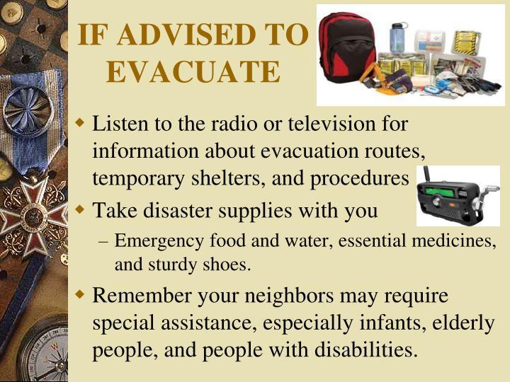 IF ADVISED TO EVACUATE