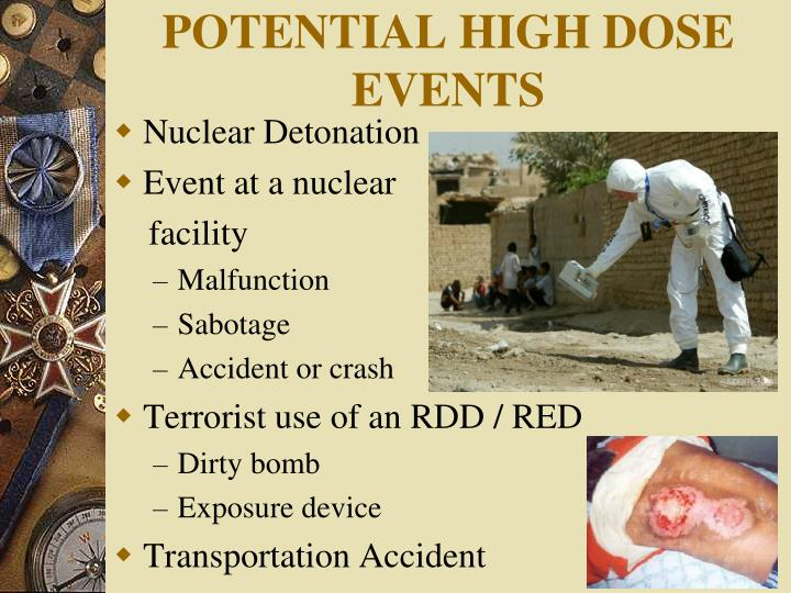 POTENTIAL HIGH DOSE EVENTS