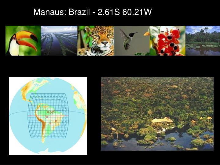 Manaus: Brazil - 2.61S 60.21W