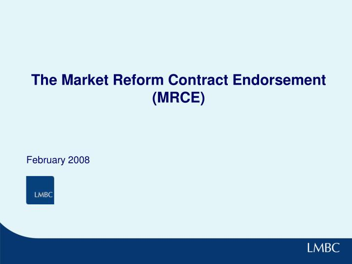 The market reform contract endorsement mrce