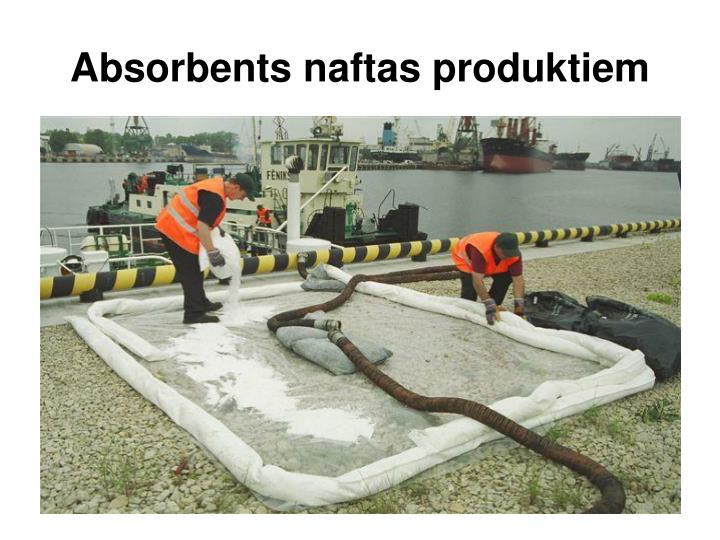 Absorbents naftas produktiem