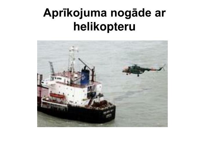 Aprīkojuma nogāde ar helikopteru
