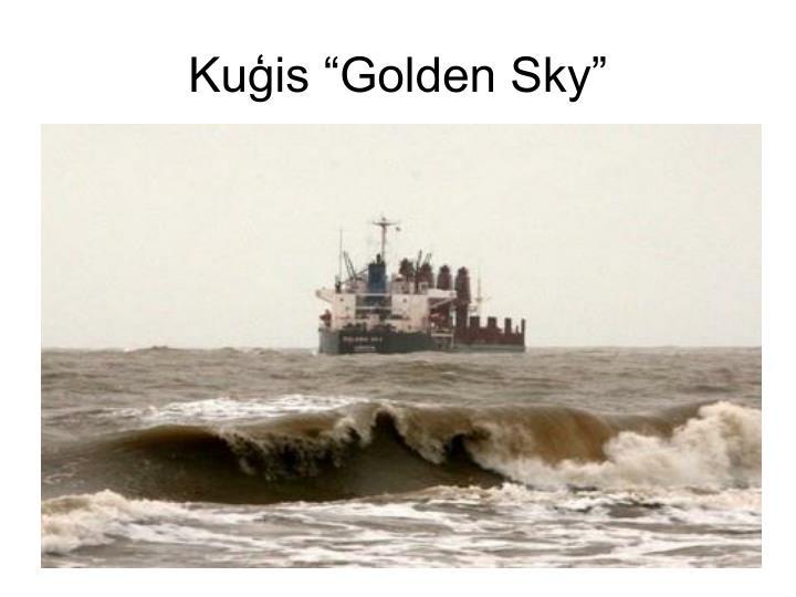 "Kuģis ""Golden Sky"""