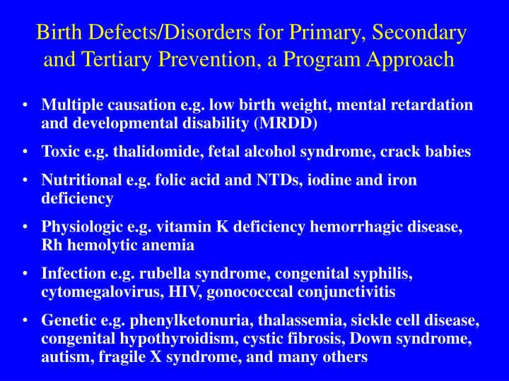 Birth Defects/Disorders for Primary, Secondary and Tertiary Prevention, a Program Approach