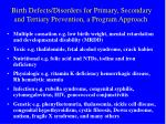 birth defects disorders for primary secondary and tertiary prevention a program approach