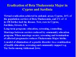 eradication of beta thalassemia major in cyprus and sardinia