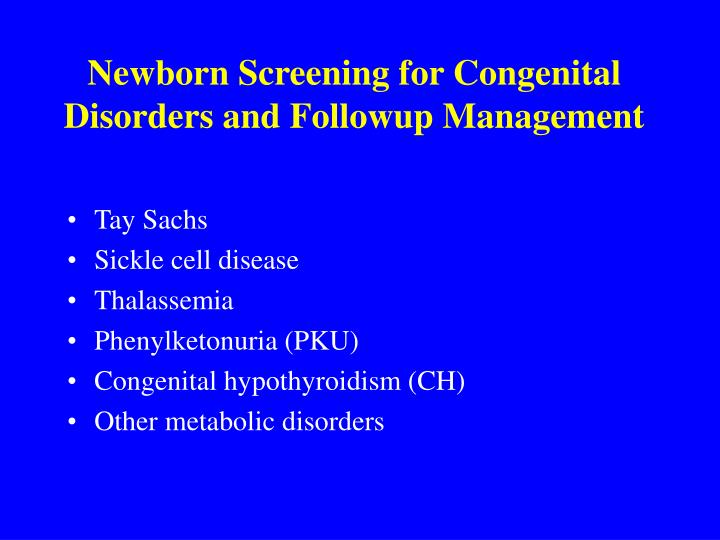 Newborn Screening for Congenital Disorders and Followup Management