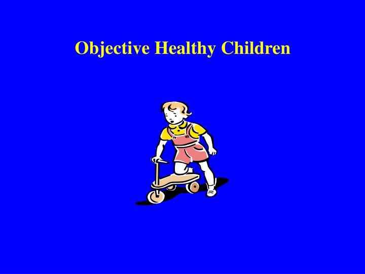 Objective Healthy Children