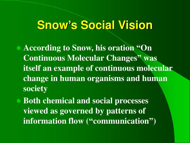 Snow's Social Vision