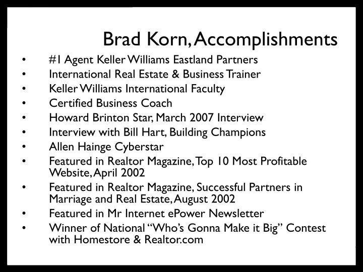 Brad Korn, Accomplishments