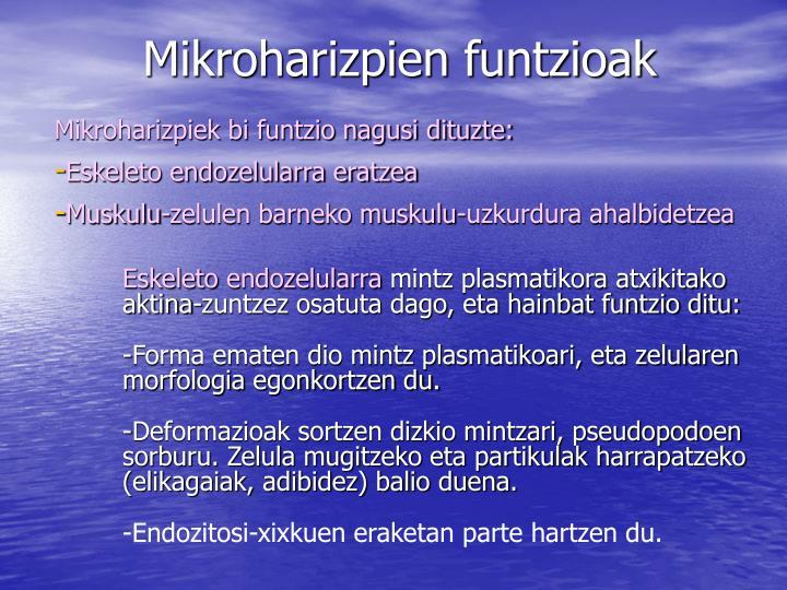 Mikroharizpiek bi funtzio nagusi dituzte: